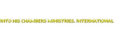 Into His Chambers Global International Ministies